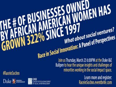 Duke Innovation & Entrepreneurship and Duke CASE present: Race in Social Innovation, a Panel of Perspectives