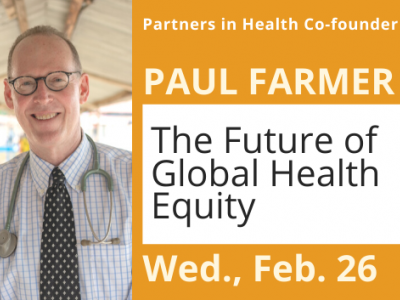 "Paul Farmer to give talk at Duke on Feb. 26 called ""The Future of Global Health Equity"""